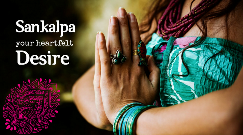 Sankalpa – your heartfelt desire