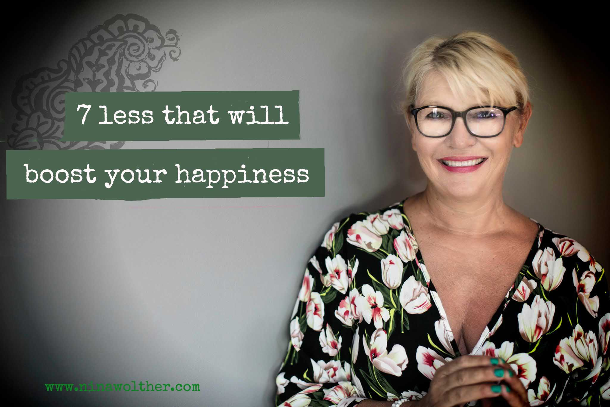 7 LESS that boost happiness